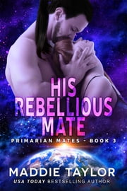 His Rebellious Mate ebook by Maddie Taylor