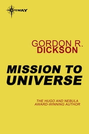 Mission to Universe ebook by Gordon R Dickson