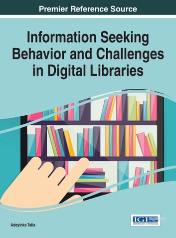 Information Seeking Behavior and Challenges in Digital Libraries ebook by
