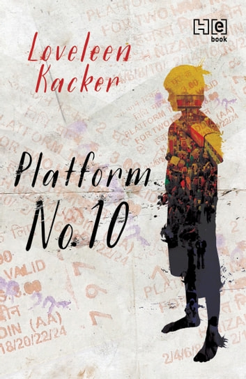 Platform No. 10 ebook by Loveleen Kacker