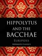 Hippolytus and The Bacchae ebook by Euripides