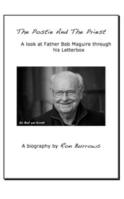 The Postie And The Priest A Look At Father Bob Maguire Through His Letterbox ebook by Ron Burrows