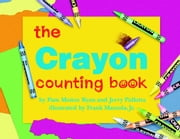 The Crayon Counting Book ebook by Pam Munoz Ryan,Jerry Pallotta