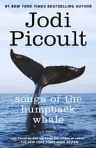 Songs of the Humpback Whale - A Novel in Five Voices ebook by Jodi Picoult