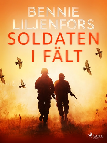 Soldaten i fält eBook by Bennie Liljenfors