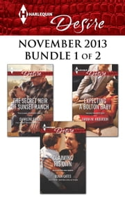 Harlequin Desire November 2013 - Bundle 1 of 2 - The Secret Heir of Sunset Ranch\Claiming His Own\Expecting a Bolton Baby ebook by Charlene Sands, Olivia Gates, Sarah M. Anderson