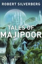 Tales of Majipoor ebook by