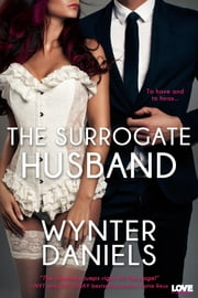 The Surrogate Husband ebook by Wynter Daniels