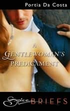 A Gentlewoman's Predicament ebook by Portia Da Costa