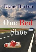One Red Shoe ebook by Diane Burton