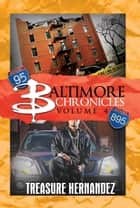 Baltimore Chronicles: Volume 4 ebook by Treasure Hernandez