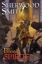 Blood Spirits ebook by Sherwood Smith