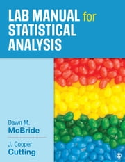 Lab Manual for Statistical Analysis ebook by Dawn M. McBride, J. Cooper Cutting