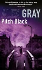 Pitch Black ebook by Alex Gray