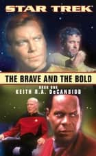 The Brave and the Bold Book One ebook by Keith R. A. DeCandido
