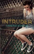 Intruder ebook by Christine Bongers
