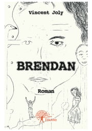 Brendan ebook by Vincent Joly