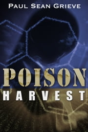 Poison Harvest ebook by Paul Sean Grieve