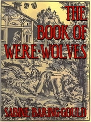 The Book Of Were Wolves ebook by SABINE BARING-GOULD