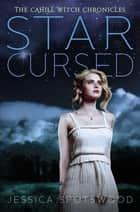 Star Cursed ebook by Jessica Spotswood