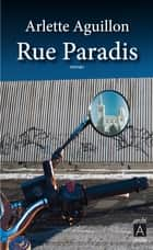 Rue paradis ebook by Arlette Aguillon