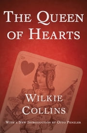 The Queen of Hearts ebook by Wilkie Collins, Otto Penzler