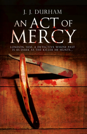 An Act of Mercy: A gripping historical mystery set in Victorian London ebook by J. J. Durham