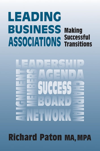 Leading Business Associations: Making Successful Transitions ebook by Richard Paton