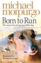 Born to Run ebook by Michael Morpurgo