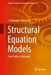 Structural Equation Models - From Paths to Networks ebook by J. Christopher Westland