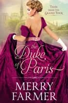 The Duke of Paris ebook by Merry Farmer