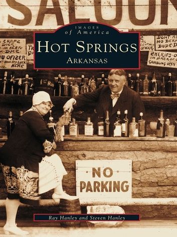 Hot Springs, Arkansas ebook by Ray Hanley,Steven Hanley
