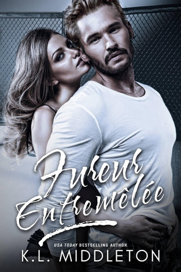 Fureur Entremêlée ebook by K.L. Middleton