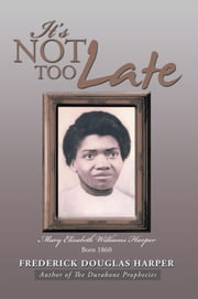 IT'S NOT TOO LATE ebook by Frederick Douglas Harper