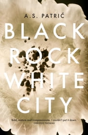 Black Rock White City  ebook by A.S. Patric