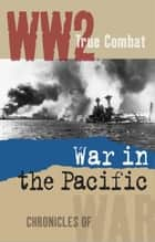 War in The Pacific (True Combat) ekitaplar by Al Cimino