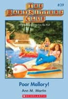 The Baby-Sitters Club #39: Poor Mallory ebook by Ann M. Martin