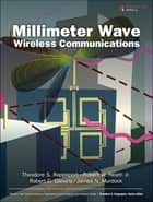Millimeter Wave Wireless Communications ebook by Theodore S. Rappaport,Robert C. Daniels,James N. Murdock,Robert W. Heath Jr.