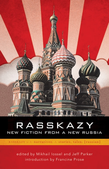 Rasskazy: New Fiction from a New Russia ebook by