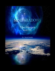 Mind Shadows - Book One: The Sleeper ebook by David Schultz