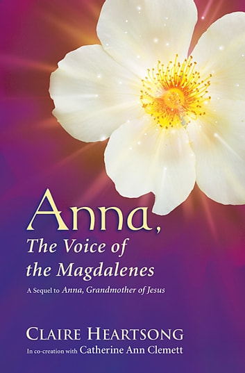 Anna, the Voice of the Magdalenes ebook by Claire Heartsong