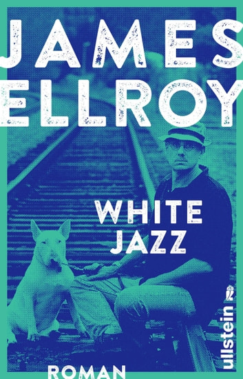 White Jazz - Kriminalroman ebook by James Ellroy