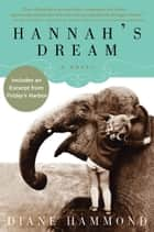 Hannah's Dream - A Novel ebook by Diane Hammond