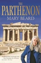 The Parthenon ebook by Professor Mary Beard