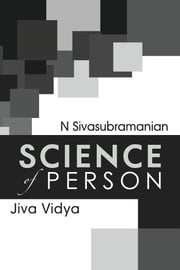 Science of Person - Jiva Vidya ebook by N Sivasubramanian