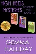 High Heels Mysteries Boxed Set Vol. I (Books 1-3) ebook by
