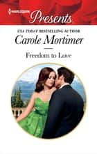 Freedom to Love ebook by Carole Mortimer
