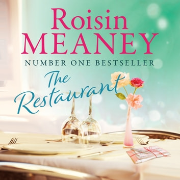 The Restaurant - Is a second chance at love on the menu? audiobook by Roisin Meaney