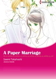 A Paper Marriage (Harlequin Comics) - Harlequin Comics ebook by Jessica Steele, Saemi Takahashi