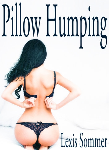 Suggest erotic pillow humping stories commit